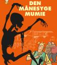 Kurt Dunders korte bedrifter Den månesyge Mumie af Frank Madsen Sussi Bech Ingo Milton og Peter Becher Damkjær - tegneserier