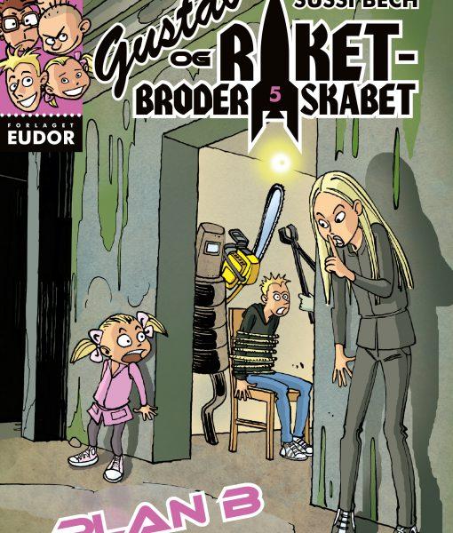 Gustav og Raketbroderskabet 5 Plan B af Frank Madsen og Sussi Bech – børnebøger
