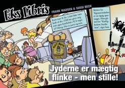 Eks Libris 3 Jyderne er mægtig flinke... men stille af Frank Madsen og Sussi Bech - tegneserier