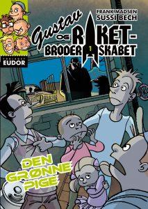 Gustav og Raketbroderskabet 1: Den grønne pige