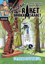 Gustav og Raketbroderskabet 3 Robotter af Frank Madsen og Sussi Bech - børnebøger