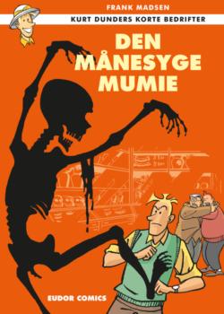 Kurt Dunders korte bedrifter Den månesyge Mumie naziguldet