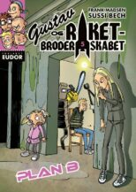 Gustav og Raketbroderskabet 5 Plan B af Frank Madsen og Sussi Bech - børnebøger