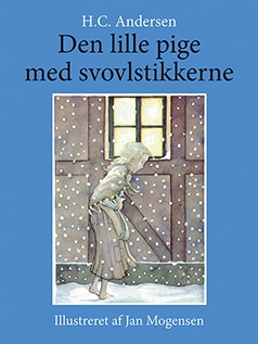 Hans Christian Andersen - den lille pige med svovlstikkerne - illustreret af Jan Mogensen