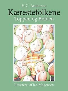Hans Christian Andersen - kærestefolkene - toppen og bolden - illustreret af Jan Mogensen