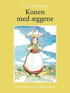 Hans Christian Andersen - konen med æggene - illustreret af Jan Mogensen