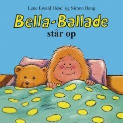 Bella Ballade skal op - bøger til små børn