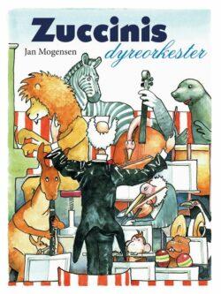 Zuccinis dyreorkester af Jan Mogensen