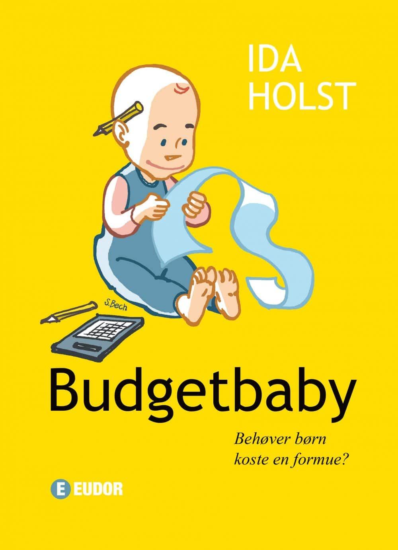 Budgetbaby af Ida Holst - Behøver børn koste en formue - selvhjælpsbog for vordende mødre og forældre