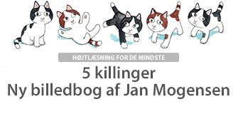 5-killinger-ny-billedbog-af-jan-mogensen-hoejtlaesning-for-de-mindste