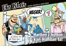 Eks Libris 9: Hætten i hytten kan Halfdan få! tegneserie tegneserier Sussi Bech Frank Madsen